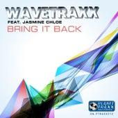 Bring It Back by Wavetraxx
