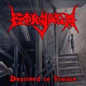 Destined to Violate by Gorgasm