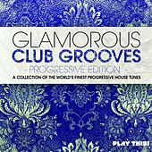 Glamorous Club Grooves - Progressive Edition by Various Artists