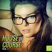 House Of Course, Vol. 1 - EP by Various Artists