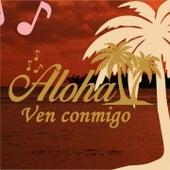 Ven Conmigo by Aloha