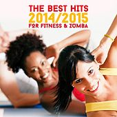 The Best Hits 2014/2015 for Fitness & Zumba by Various Artists