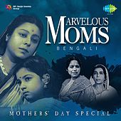 Marvelous Moms: Bengali - Mothers' Day Special by Various Artists