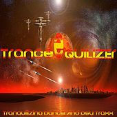 Trance Quilizer, Vol. 2 (Tranquilizing Dance and Psy Traxx) by Various Artists