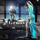 Midnight Grooves - Late Night Lounge & Chill out Tunes, Vol. 1 by Various Artists