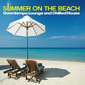 Summer on the Beach (Downtempo Lounge and Chilled House) by Various Artists