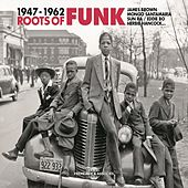 Roots of Funk 1947-1962 von Various Artists