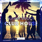 Sunset Beach Club House, Edition 1 by Various Artists