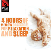 4 Hours of Mellow Classical for Sleep and Relaxation von Various Artists