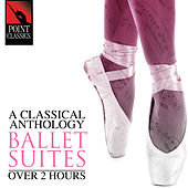A Classical Anthology: Ballet Suites (Over 2 Hours) by Various Artists