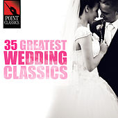 35 Greatest Wedding Classics by Various Artists