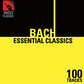 100 Essential Bach Classics by Various Artists