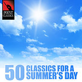 50 Classics for a Summer's Day by Various Artists