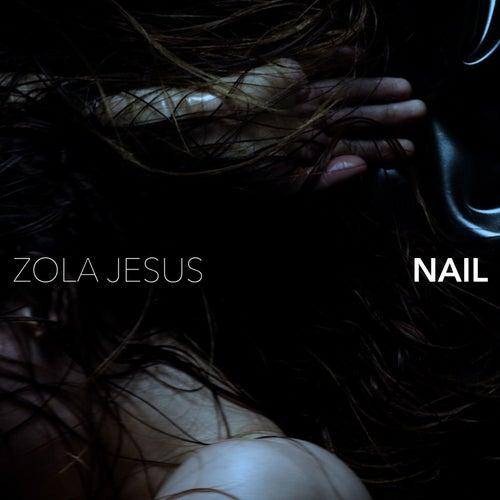 Nail by Zola Jesus