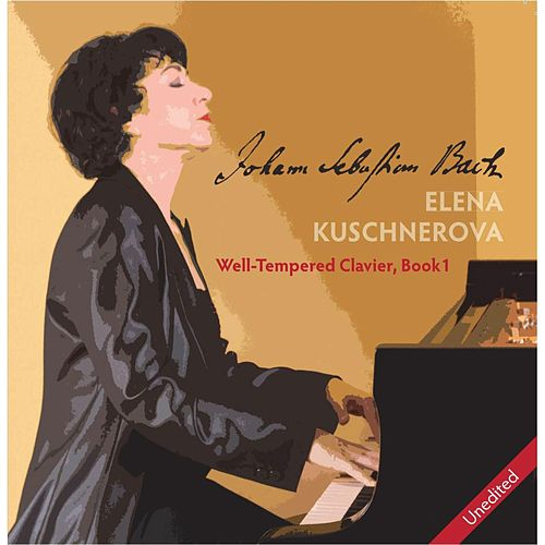 J. S. Bach: Well-Tempered Clavier, Book 1 by Elena Kuschnerova