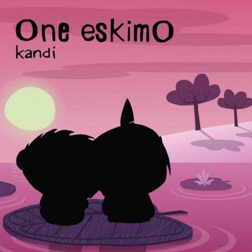 Kandi by One Eskimo