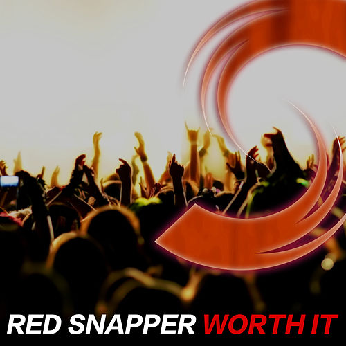 Worth It by Red Snapper