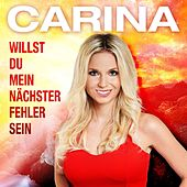 Willst du mein nächster Fehler sein by Carina