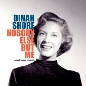 Nobody Else but Me by Dinah Shore