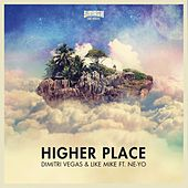 Higher Place (Radio Edit) by Dimitri Vegas & Like Mike