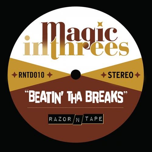 Beatin' Tha Breaks by Magic in Threes