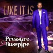 Like It Is - Single by Pressure