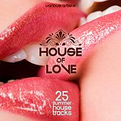 House of Love (25 Summer House Tracks) by Various Artists