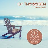 On the Beach (20 Lounge & Chill-Out Tunes) by Various Artists