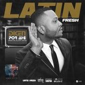 Dicen Por Ahí by Latin Fresh