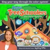 Rachel & the TreeSchoolers: Our Solar System by Rachel Coleman