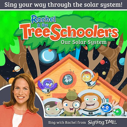 Rachel & the TreeSchoolers: Our Solar System by Rachel Coleman