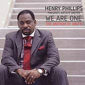 Henry Phillips Presents Artists United We Are One the Anthem of Unity by Henry Phillips