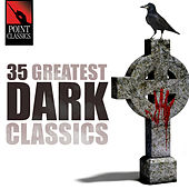 35 Greatest Dark Classics by Various Artists