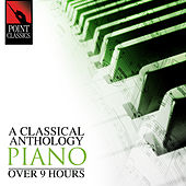 A Classical Anthology: Piano (Over 9 Hours) by Various Artists