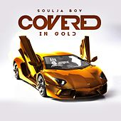 Covered in Gold by Soulja Boy