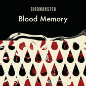 Blood Memory by Birdmonster