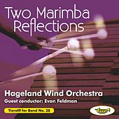 Two Marimba Reflections by Hageland Wind Orchestra