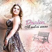 A sedici anne by DENISE