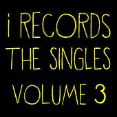 I Records: The Singles, Vol. 3 by Various Artists