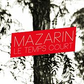 Le temps court by Mazarin