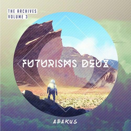 The Archives, Vol. 3: Futurisms Deux by Abakus