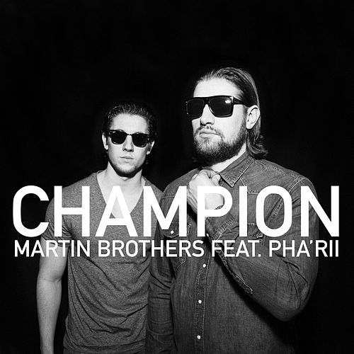 Champion (feat. Pha'rii) - Single by Martin Brothers