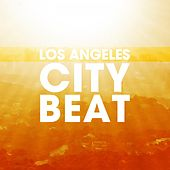 Los Angeles City Beat by Various Artists