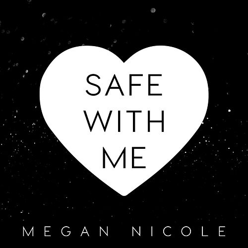 Safe With Me by Megan Nicole