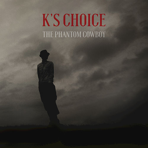 The Phantom Cowboy by k's choice