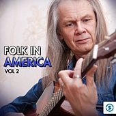 Folk in America, Vol. 2 by Various Artists