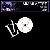 Miami After Dark 2015 by Various Artists