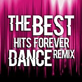 The Best Hits Forever Dance Remix by Various Artists