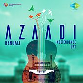 Azaadi: Independence Day - Bengali by Various Artists