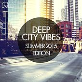 Deep City Vibes - Summer 2015 Edition by Various Artists